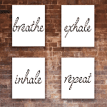 Inhale Exhale Breathe Repeat Wall Decor (Set of 4) - Unframed - 8x10s 85113