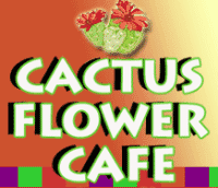 Cactus Flower Cafe'