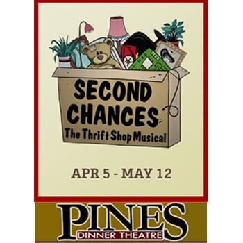 The Pines Dinner Theatre - Second Chances, The Thrift Shop Musical