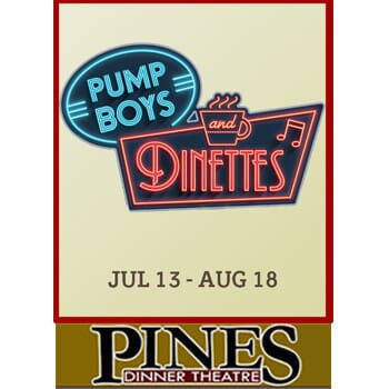 The Pines Dinner Theatre - Pump Boys and the Dinettes