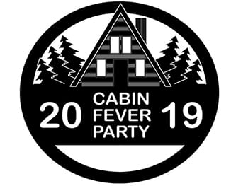 Cabin Fever Party 2019