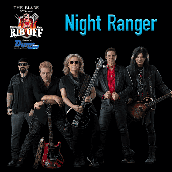 Toledo Blade - NW Ohio Rib Off - Night Ranger - Saturday August 17, 2019 8pm - 1 General Admission Ticket for  7.50
