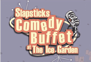 (2) Tickets to the Slapsticks Comedy Buffet at the Ice Garden on October 12th!