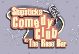 Slapsticks Comedy Club at the Rose Bar & Grille on November 23rd!