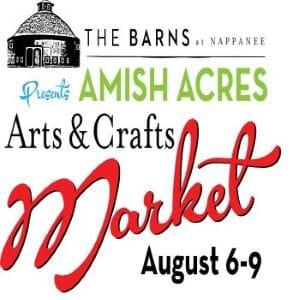 The Barns at Nappanee Presents Amish Acres Arts and Crafts Market Aug. 6-9-2