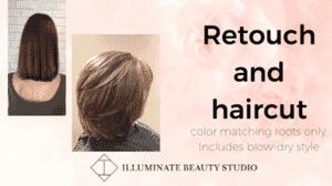 Illuminate Beauty Studio - Retouch Haircut